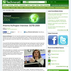 Arianna Huffington Interview: SOTB 2009 - Technorati Blogging