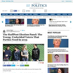 The HuffPost Election Panel: The Young, Undecided Voters That Parties Need In 2015