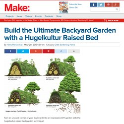Hugelkultur Raised Bed Garden — Home & Garden