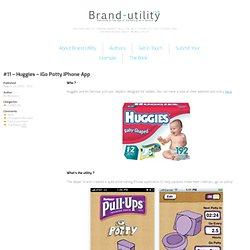 #11 – Huggies – iGo Potty iPhone App | Brand Utility, another way of thinking marketing and brand content.