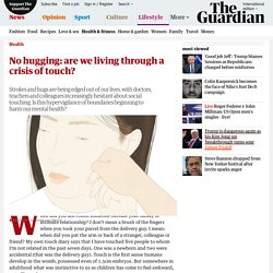 No hugging: are we living through a crisis of touch?