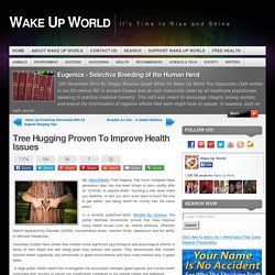 Tree Hugging Now Scientifically Proven To Improve Your Health