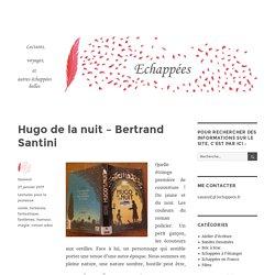 Hugo de la nuit – Bertrand Santini