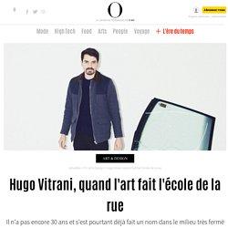 Hugo Vitrani, quand l'art fait l'école de la rue
