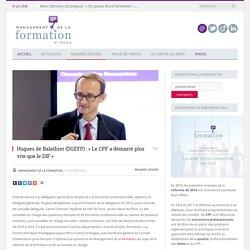 Hugues de Balathier (DGEFP) : « Le CPF a démarré plus vite que le DIF »