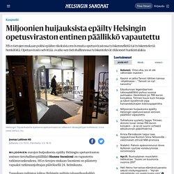 Miljoonien huijauksista epäilty Helsingin opetusviraston entinen päällikkö vapautettu - Kaupunki