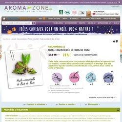 Fiche technique huile essentielle de Bois de Rose - Aniba rosaedora