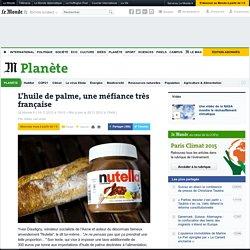 LE MONDE PLANETE 19/11/12 L'huile de palme, une méfiance très française