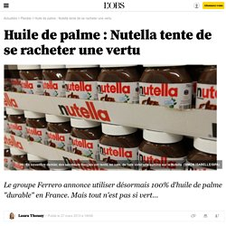 Huile de palme : Nutella tente de se racheter une vertu