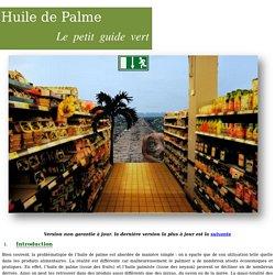 Huile de palme : Le Petit guide vert