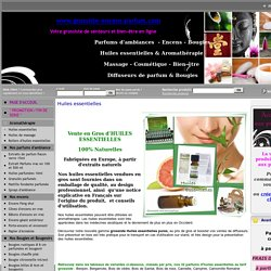 Vente en Gros d'huiles essentielle Naturelles et Pures