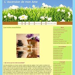 Les huiles essentielles - L' Ascension de mon Ame