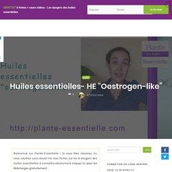 """Huiles essentielles- HE """"Oestrogen-like"""""""