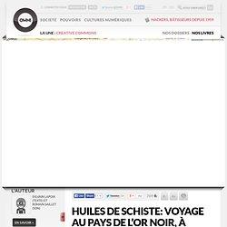 Huiles de schiste: voyage au pays de l'or noir, à 60kms de Paris » Article » OWNI, Digital Journalism