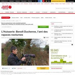 L'Huisserie: Benoît Duchenne, l'ami des rapaces nocturnes