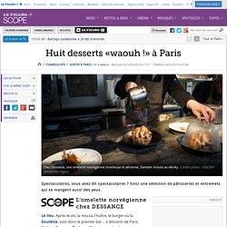 Huit desserts «waouh!» à Paris