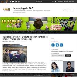 Huit clos sur le net : L'heure du bilan sur France Inter et France Info (avec sons)