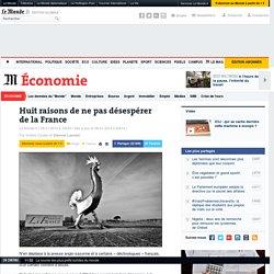 Huit raisons de ne pas désespérer de la France