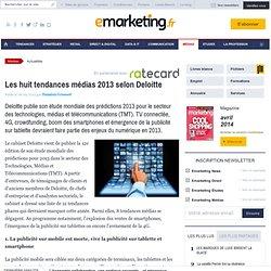 Les 8 tendances médias 2013 selon Deloitte