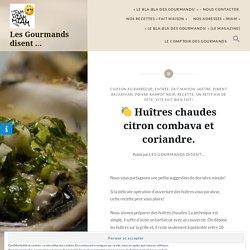 Huîtres chaudes citron combava et coriandre. – Les Gourmands disent …