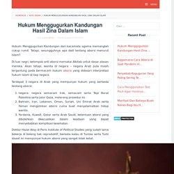 Hukum Menggugurkan Kandungan Hasil Zina Dalam Islam