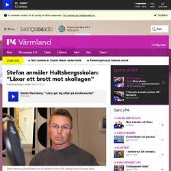 """(Inte forskning men intressant) Stefan anmäler Hultsbergsskolan: """"Läxor ett brott mot skollagen"""" - P4 Värmland"""