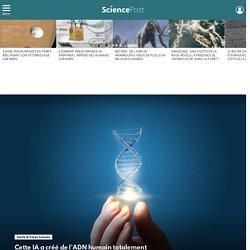 Cette IA a créé de l'ADN humain totalement artificiel