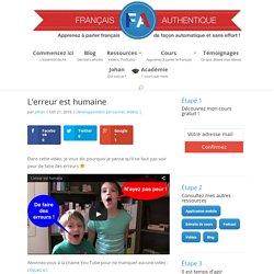 L'erreur est humaine - Français Authentique