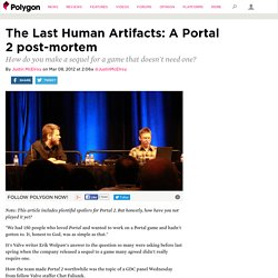 The Last Human Artifacts: A Portal 2 post-mortem