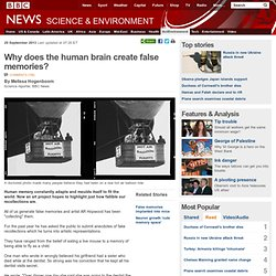 Why does the human brain create false memories?