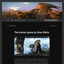 The human game by Alan Watts
