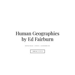 Human Geographies by Ed Fairburn