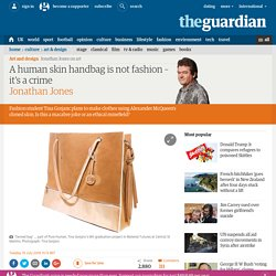 A human skin handbag is not fashion – it's a crime