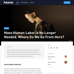 Mass Human Labor is No Longer Needed. Where Do We Go From Here?