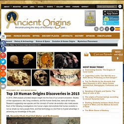 Top 10 Human Origins Discoveries in 2015