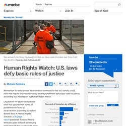 Human Rights Watch: U.S. laws defy basic rules of justice