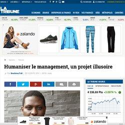 Humaniser le management, un projet illusoire