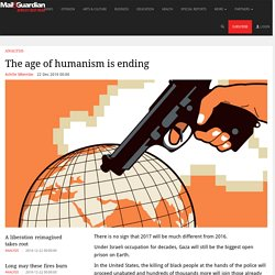 ​The age of humanism is ending