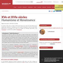 XVe et XVIe siècles - Humanisme et Renaissance - Herodote.net