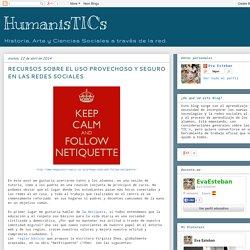 HumanisTIC's: RECURSOS SOBRE EL USO PROVECHOSO Y SEGURO EN LAS REDES SOCIALES