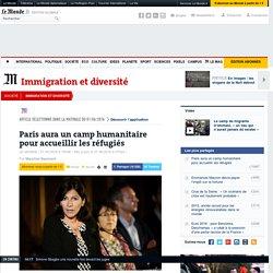 Paris aura un camp humanitaire pour accueillir les réfugiés