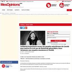 Solidarité humanitaire envers les peuples autochtones du Canada pour mettre fin à 64 ans de féminicide génocidaire. Nous réclamons une enquête onusienne et l'AANB.