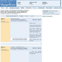 Faire de l'humanitaire sans diplôme? - Voyage Forum