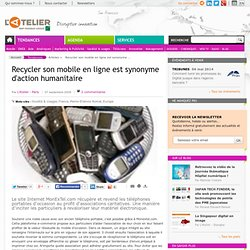 Recycler son mobile en ligne est synonyme d'action humanitaire