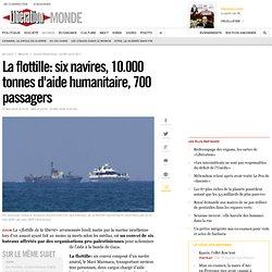 Six navires, 10.000 tonnes d'aide humanitaire, 700 passagers - L