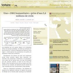 Une « ONG humanitaire » prive d'eau 5,6 millions de civils
