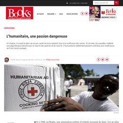 L'humanitaire, une passion dangereuse