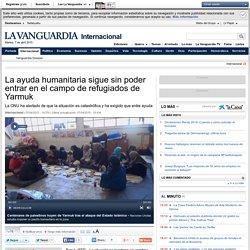 La ayuda humanitaria sigue sin poder entrar en el campo de refugiados de Yarmuk