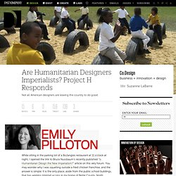 Are Humanitarian Designers Imperialists? Project H Responds