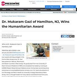Dr. Mukaram Gazi of Hamilton, NJ, Wins the Humanitarian Award - World News Report - EIN Presswire